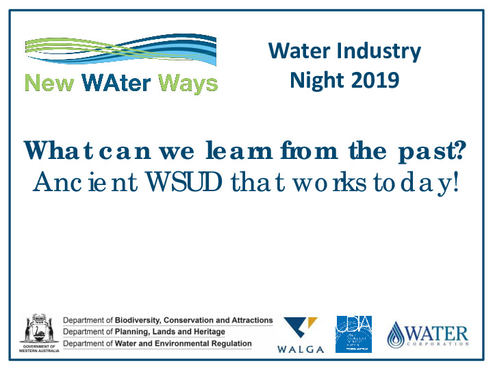 Water Industry Night 2019 – What can we learn from the past? Ancient WSUD that works today!